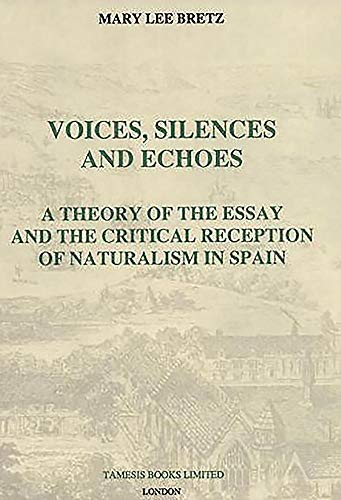 Voices, Silences and Echoes: A Theory of the Essay and the Critical Reception of Naturalism in ...