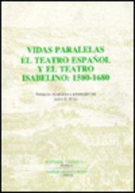 9781855660212: Vidas paralelas - el teatro español y el teatro isabelino: 1580-1680 (Monografías A)