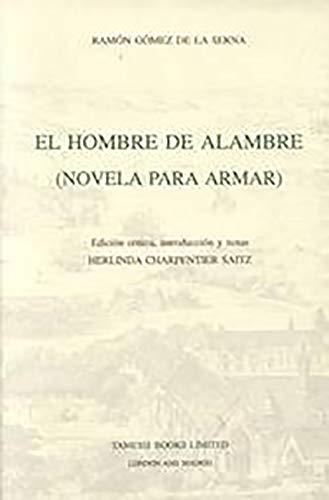 9781855660236: El Hombre de Alambre: (Novela para armar) (38) (Coleccion Tamesis: Serie B, Textos)