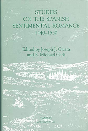 9781855660281: Studies on the Spanish Sentimental Romance (1440-1550): Redefining a Genre (Monografías A)