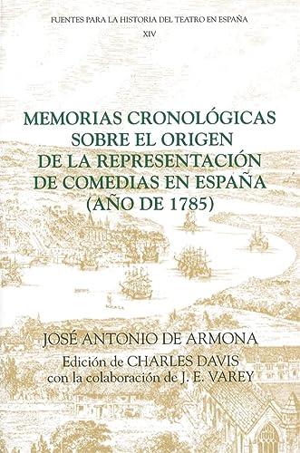 9781855660458: Memorias cronologicas sobre el origen de la representacion de comedias en Espana (ano de 1785) (Fuentes para la historia del Teatro en Espana) (Fuentes para la historia del Teatro en España)