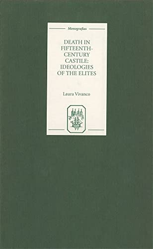 9781855661004: Death in Fifteenth-Century Castile: Ideologies of the Elites (Monografías A)