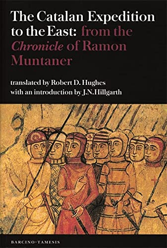 9781855661318: The Catalan Expedition to the East: from the `Chronicle' of Ramon Muntaner (Textos B)