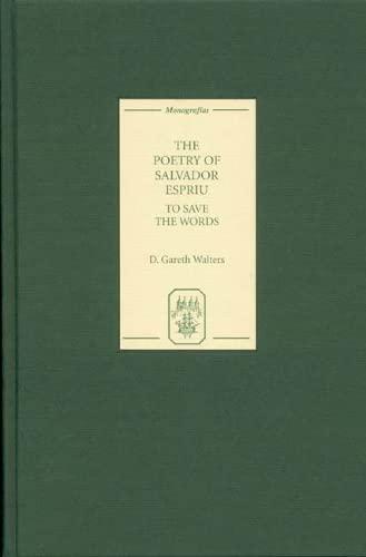 The Poetry of Salvador Espriu: To Save the Words (Hardback): D. Gareth Walters