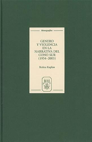 9781855661486: Género y violencia en la narrativa del Cono Sur (1954-2003) (244) (Coleccion Tamesis: Serie A, Monografias)