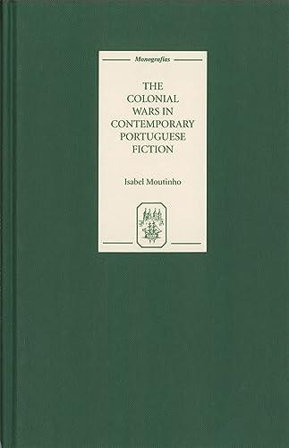 9781855661585: The Colonial Wars in Contemporary Portuguese Fiction (Monografías A)