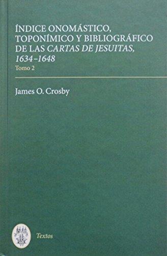 ndice Onom?stico, Topon?mico y Bibliogr?fico de Las: James O. Crosby