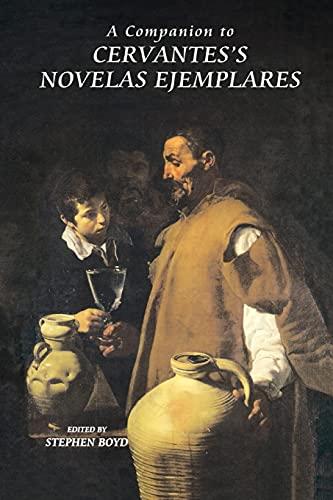 9781855662070: A Companion to Cervantes's Novelas Ejemplares (218) (Coleccion Tamesis: Serie A, Monografias)