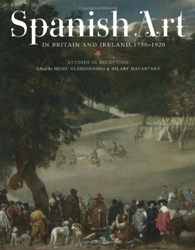 9781855662230: Spanish Art in Britain and Ireland, 1750-1920: Studies in Reception in Memory of Enriqueta Harris Frankfort (290) (Coleccion Tamesis: Serie A, Monografias)