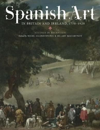 9781855662230: Spanish Art in Britain and Ireland, 1750-1920: Studies in Reception in Memory of Enriqueta Harris Frankfort (Monografías A) (Monografías A)