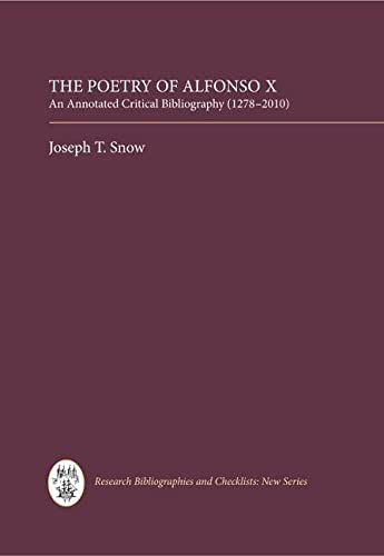9781855662391: The Poetry of Alfonso X: An Annotated Critical Bibliography (1278-2010) (Research Bibliographies and Checklists: new series)
