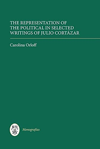 The Representation of the Political in Selected Writings of Julio Cort�zar (...
