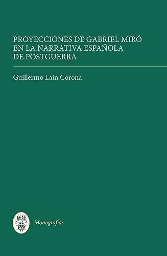 Proyecciones de Gabriel Miró en la narrativa española de postguerra (Monografí...