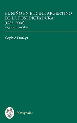 El ni�o en el cine argentino de la postdictadura (1983-2008) (Monografï&...