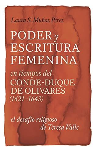 9781855662872: Poder y escritura feminina en los tiempos del Conde-Duque de Olivares (1621-1643) (Monografías A)