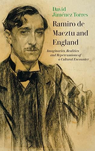 9781855663121: Ramiro De Maeztu and England: Imaginaries, Realities and Repercussions of a Cultural Encounter (Monografías a) (A: Monografías)