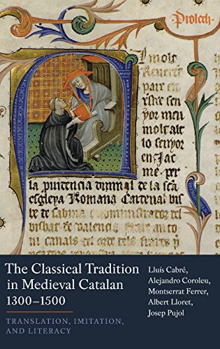The Classical Tradition in Medieval Catalan, 1300-1500: Lluís Cabré, Alejandro