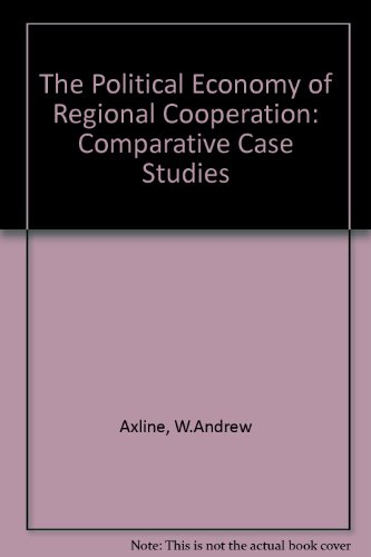 9781855671904: The Political Economy of Regional Cooperation: Comparative Case Studies