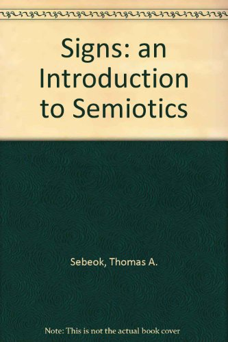 9781855671942: Signs: an Introduction to Semiotics