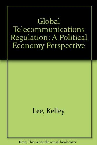 Global Telecommunications Regulation Hb: Lee, Denise Kelley