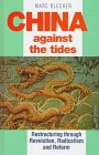 9781855672260: China Against the Tides: Restructuring Through Revolution, Radicalism and Reform