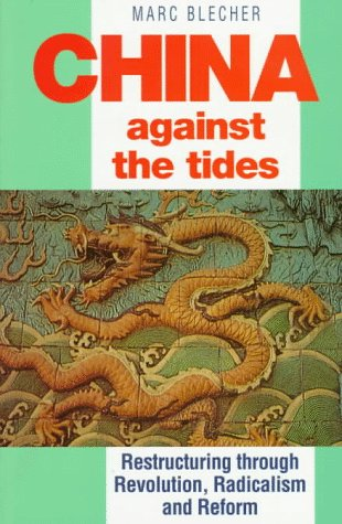 9781855672277: China Against the Tides: Restructuring Through Revolution, Radicalism and Reform