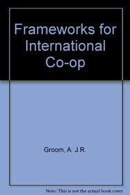 Frameworks for International Co-op: A. J.R. Groom