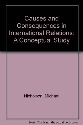 9781855672420: Causes and Consequences in International Relations: A Conceptual Analysis