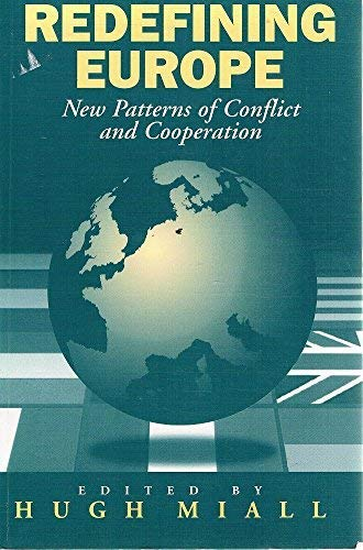 Redefining Europe: New Patterns of Conflict and Cooperation: Pinter Pub Ltd