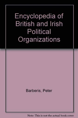 9781855672642: Encyclopedia of British and Irish Political Organizations
