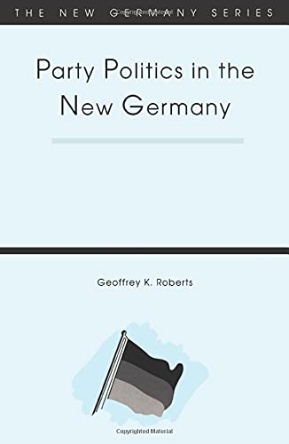 9781855673113: Party Politics in the New Germany (New Germany Series)