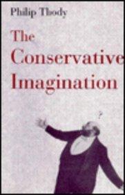 The Conservative Imagination: Thody, Philip