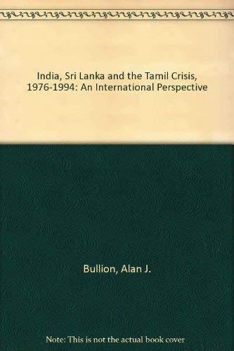 9781855673748: India, Sri Lanka and the Tamil Crisis 1976-1994: An International Perspective