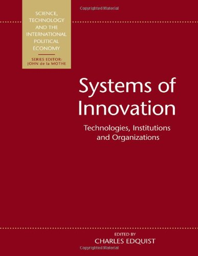9781855674523: Systems of Innovation: Technologies, Institutions and Organizations (Science, Technology & the International Political Economy)