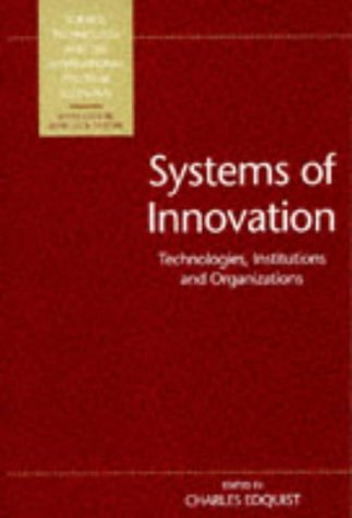 9781855674530: Systems of Innovation: Technologies, Institutions and Organizations (Science, Technology and the International Political Economy Series)