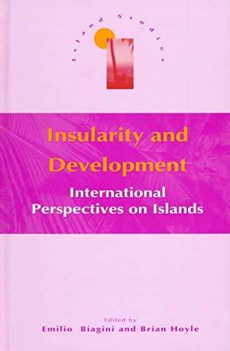 9781855674608: Insularity and Development: International Perspectives on Islands (Island Studies)