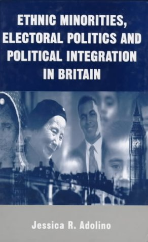 9781855675032: Ethnic Minorities, Electoral Politics and Political Integration in Britain