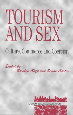 9781855675490: Tourism and Sex: Culture, Commerce and Coercion (Tourism, Leisure, and Recreation Series)