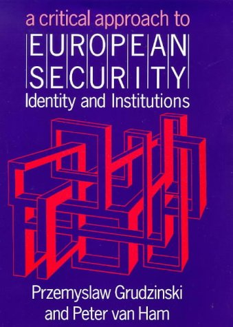 9781855675667: A Critical Approach to European Security: Identity and Institutions