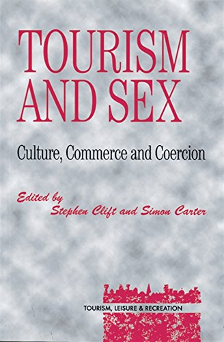 Tourism and Sex (Tourism, Leisure, and Recreation Series): Clift, Stephen