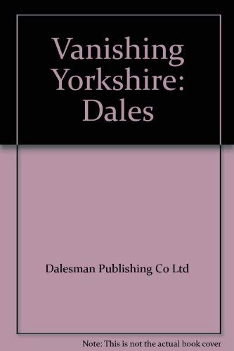 Vanishing Yorkshire: Dales: DALESMAN