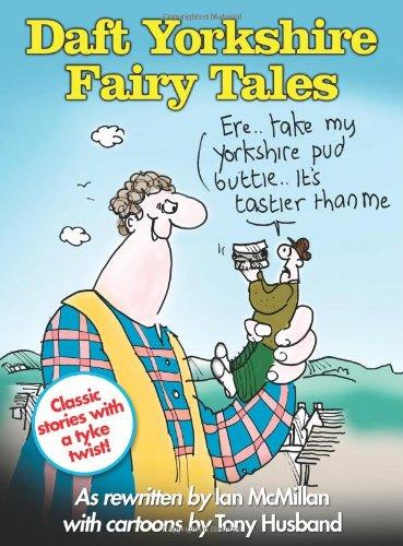 Daft Yorkshire Fairy Tales: Ian, McMillan