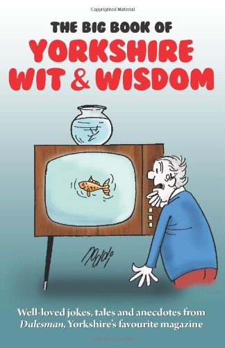 9781855683150: The Big Book of Yorkshire Wit & Wisdom
