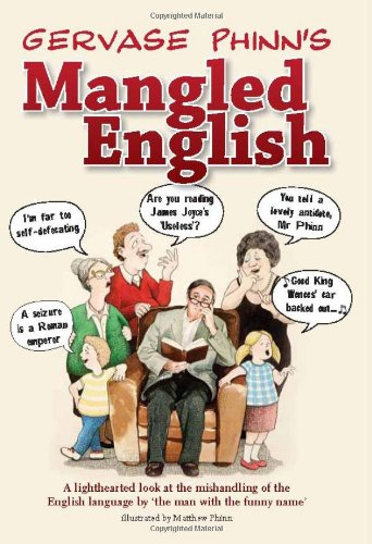 9781855683198: Mangled English: A Lighthearted Look at the Mishandling of the English Language by 'the Man with the Funny Name'