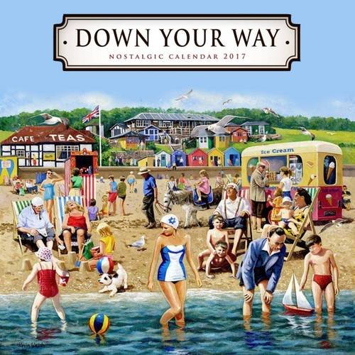 9781855683525: Down Your Way Nostalgic Calendar 2017 (Calendars)
