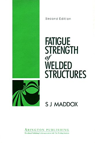 Fatigue Strength of Welded Structures, Second Edition (Woodhead Publishing Series in Welding and Other Joining Technologies) (1855730138) by Maddox, S J