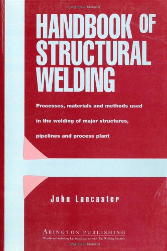 9781855730298: Handbook of Structural Welding: Processes, Materials and Methods Used in the Welding of Major Structures, Pipelines and Process Plant