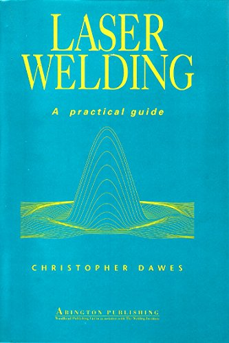 Laser Welding: A Practical Guide (Woodhead Publishing Series in Welding and Other Joining ...