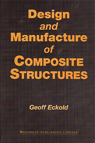 9781855730519: Design and Manufacture of Composite Structures (Woodhead Publishing Series in Composites Science and Engineering)