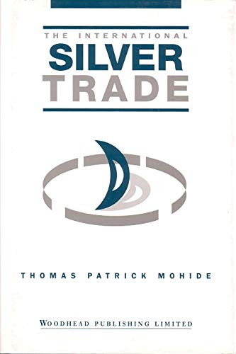 9781855730670: The International Silver Trade